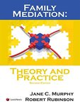 Family Mediation: Theory and Practice, Second Edition