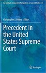 Precedent in the United States Supreme Court by Christopher J. Peters