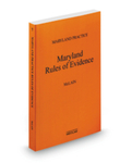 Maryland Rules of Evidence, 2013-2014 Fourth Edition