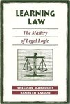 Learning Law: The Mastery of Legal Logic