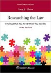 Researching the Law: Finding What You Need When You Need It, Third Edition